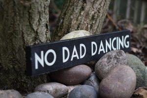 no dad dancing sign