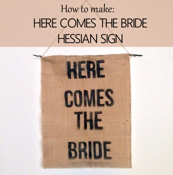 how-to-make-hessian-signs-here-comes-the-bride-spray-paint