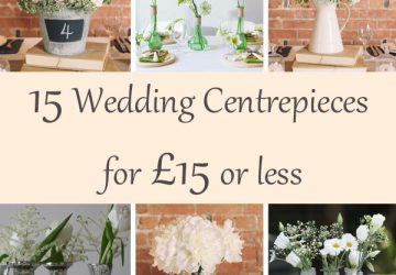 15 wedding centrepieces for under 15 pounds (budget friendly centrepieces)