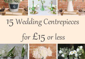 15 wedding centrepieces for under 15 pounds (budget friendly centrepieces)