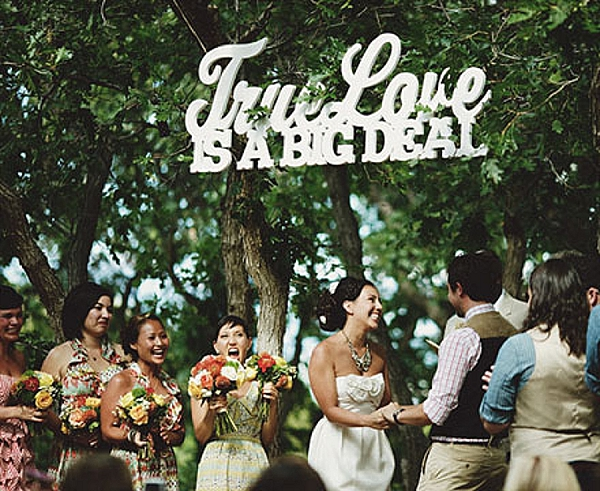 wedding ceremony signs ideas true love is a big deal