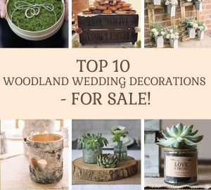 top 10 woodland wedding decorations