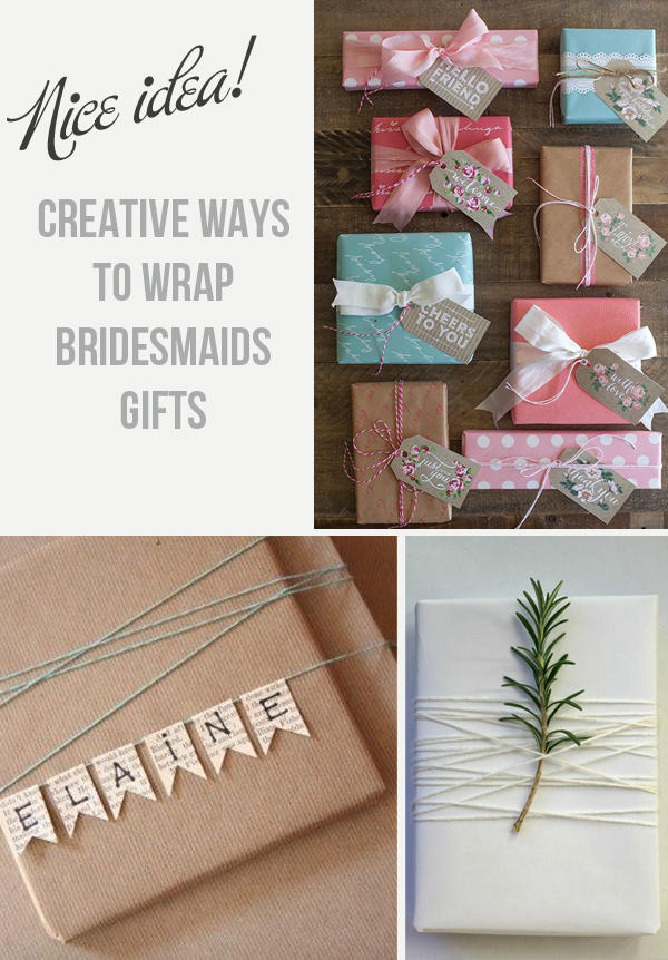 Creative Ways To Wrap Bridesmaids Gifts