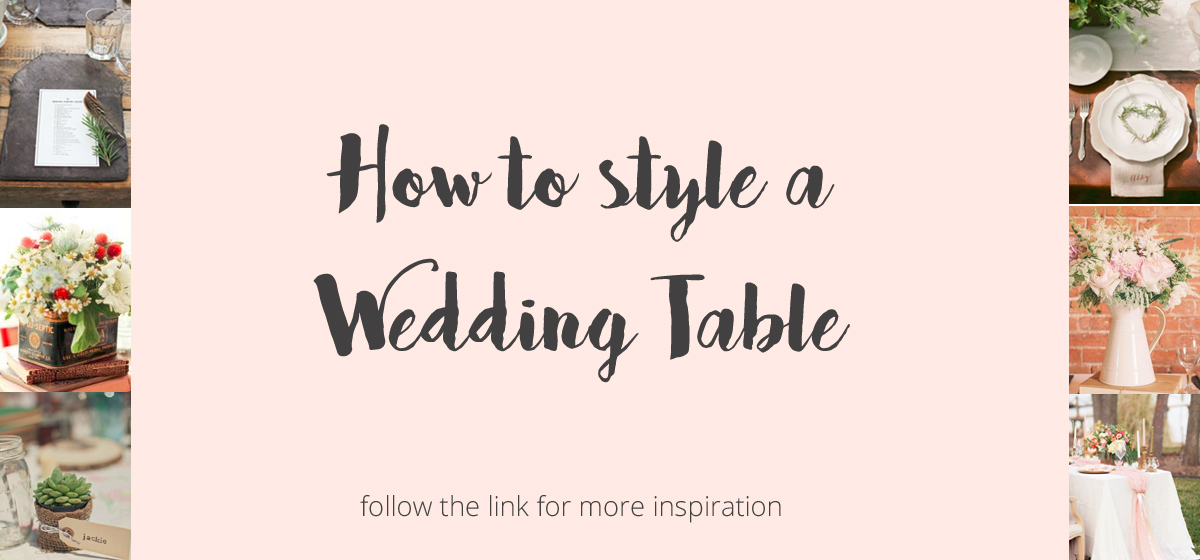 How to style a wedding table 2