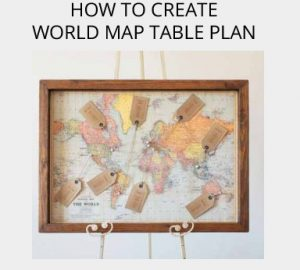 WORLD MAP WEDDING TABLE PLAN