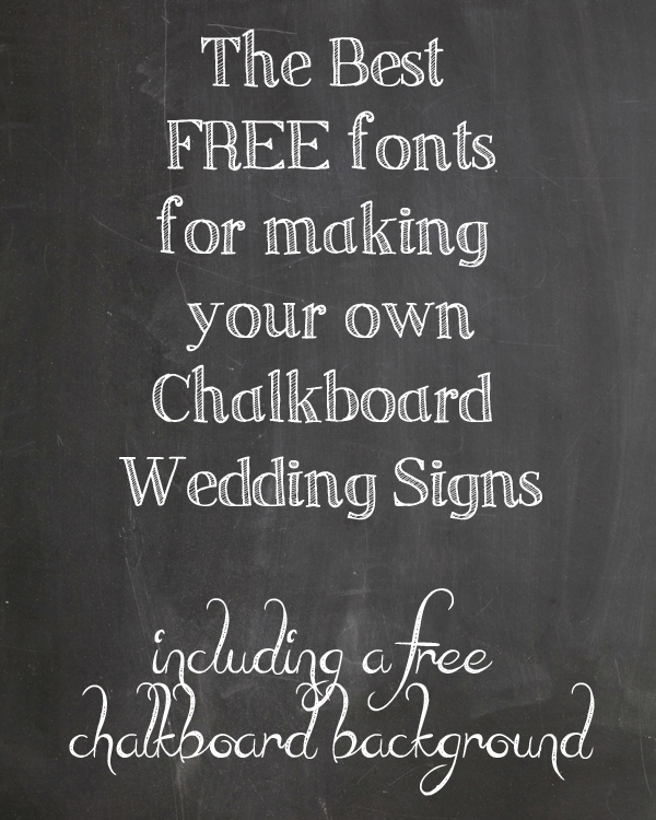 the best free fonts for making your own chalkboard wedding signs
