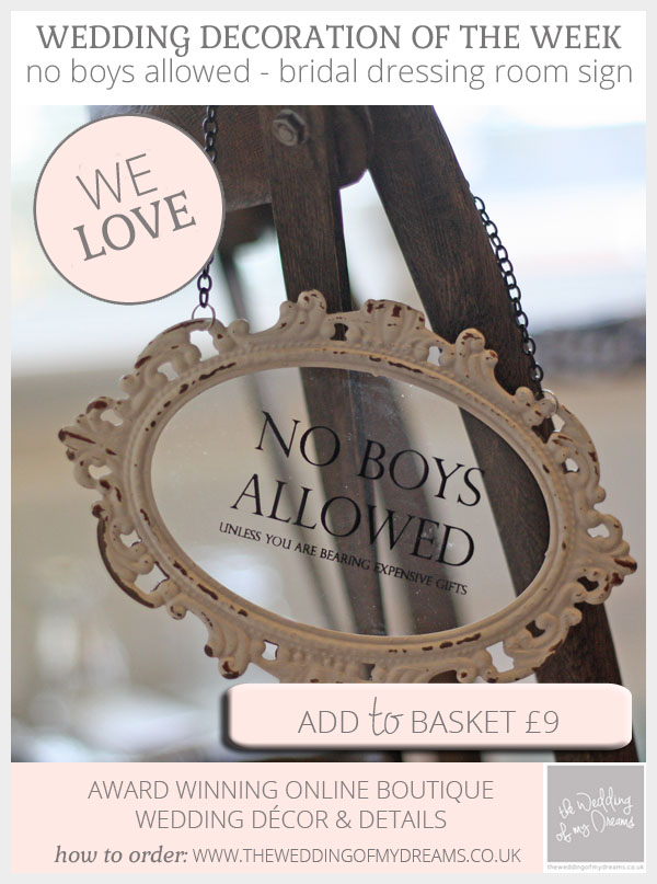 no boys allowed sign for bridal dressing room available from @theweddingomd