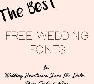 The Best Free Wedding Fonts For Invitations, Save The Dates, Place Cards and More put together by @theweddingomd