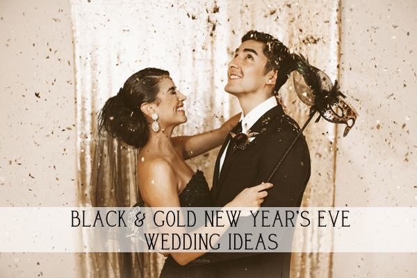 Black and gold new years eve wedding ideas
