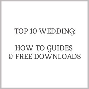 top-10-wedding-how-to-guides-and-free-downloads-from-the-wedding-of-my-dreams