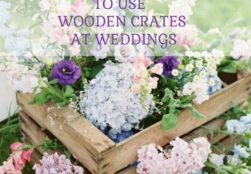 10 BEST WAYS TO USE WOODEN CRATES AT WEDDINGS sq