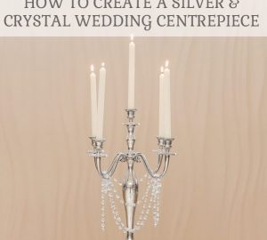 Featured Image How to create a silver and crystal wedding centrepiece by The Wedding of my Dreams @theweddingomd