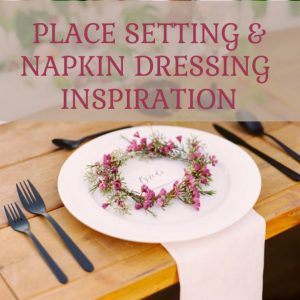 Place setting and napkin dressing wedding inspiration by @theweddingomd