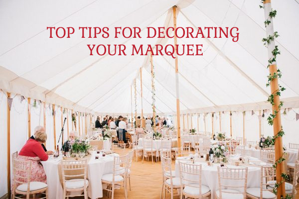 Top tips for decorating your marquee