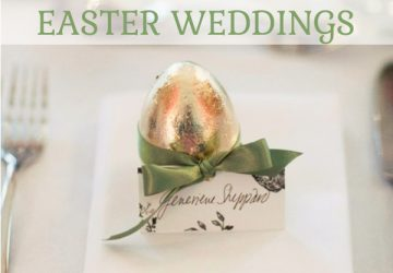10 FAB IDEAS FOR EASTER WEDDINGS