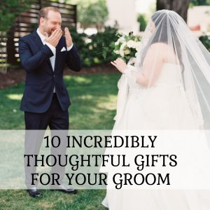 10 thoughtful gifts for the groom