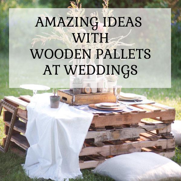 15 Rustic Wooden Pallet Wedding Ideas