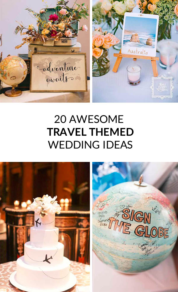 20 awesome travel themed wedding ideas the wedding of my dreams blog junglespirit Gallery