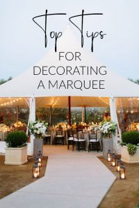 top tips for decorating a marquee wedding