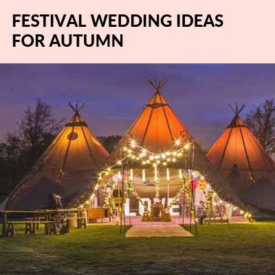FESTIVAL WEDDING IDEAS FOR AUTUMN