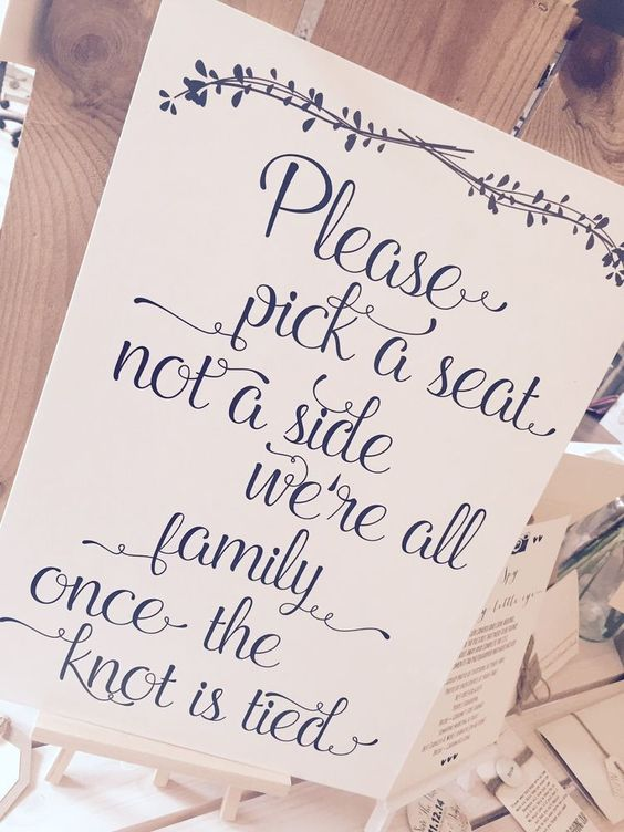 wedding ceremony signs pick a seat not a sidde all family once knot is tied The Wedding of my Dreams (1)